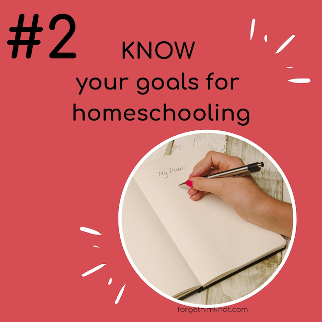 Know your goals for homeschooling