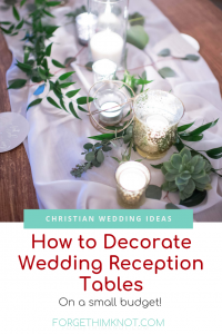 Learn how to decorate wedding reception tables on a small budget? #weddingplanning #weddingreception #weddings #Christianweddings #weddingbudget #smallbudgetwedding