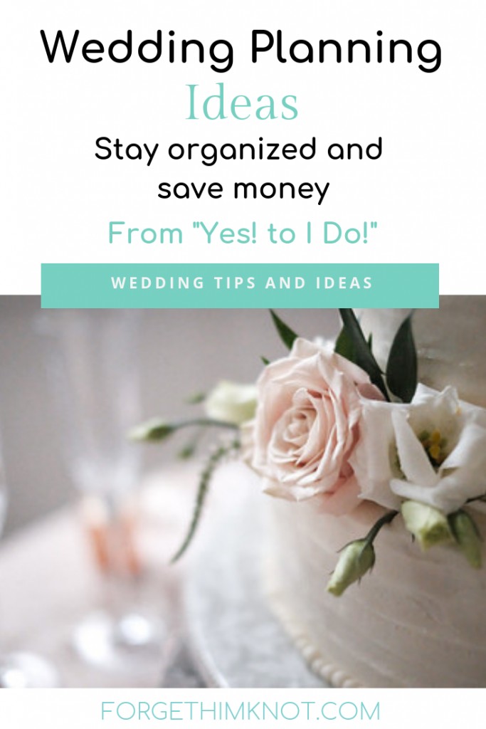 Wedding planning ideas to stay organized and save money-forgethimknot.com
