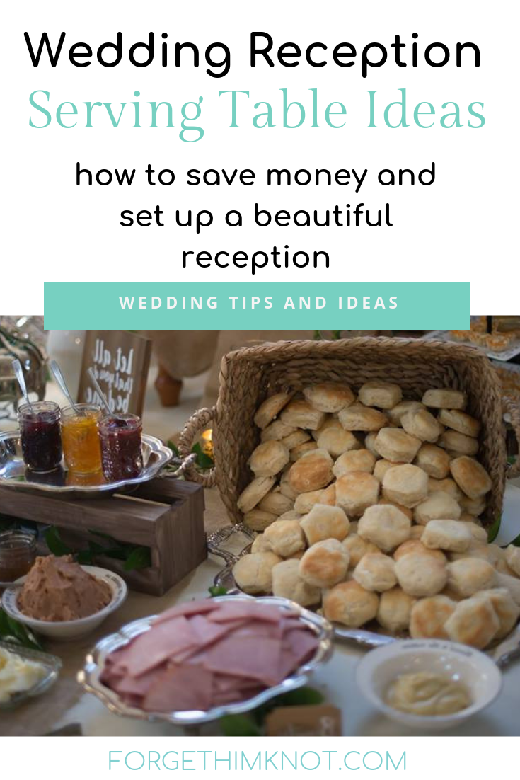 Wedding reception serving table ideas to save money with your wedding reception-forgethimknot.com