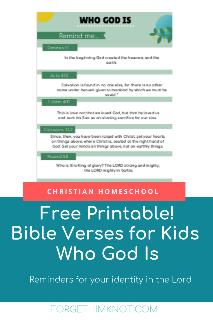 Free Bible verse printable for kids. Who God is helps you to remember who you are and Whose you are. #Christianhomeschool #Christianeducation #Bibleverses #whoyouareandwhoseyouare