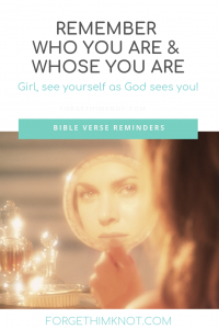 Remember Who You Are and Whose You Are for Girls