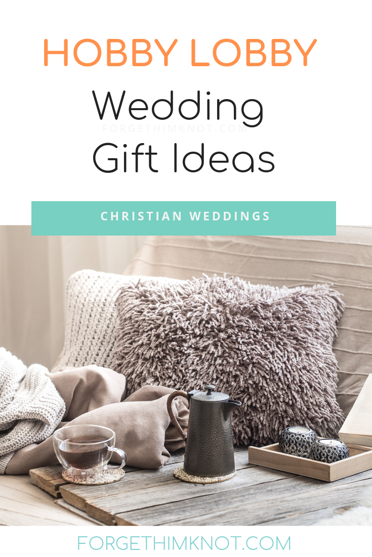 Wedding gift ideas from Hobby Lobby's home decor selections