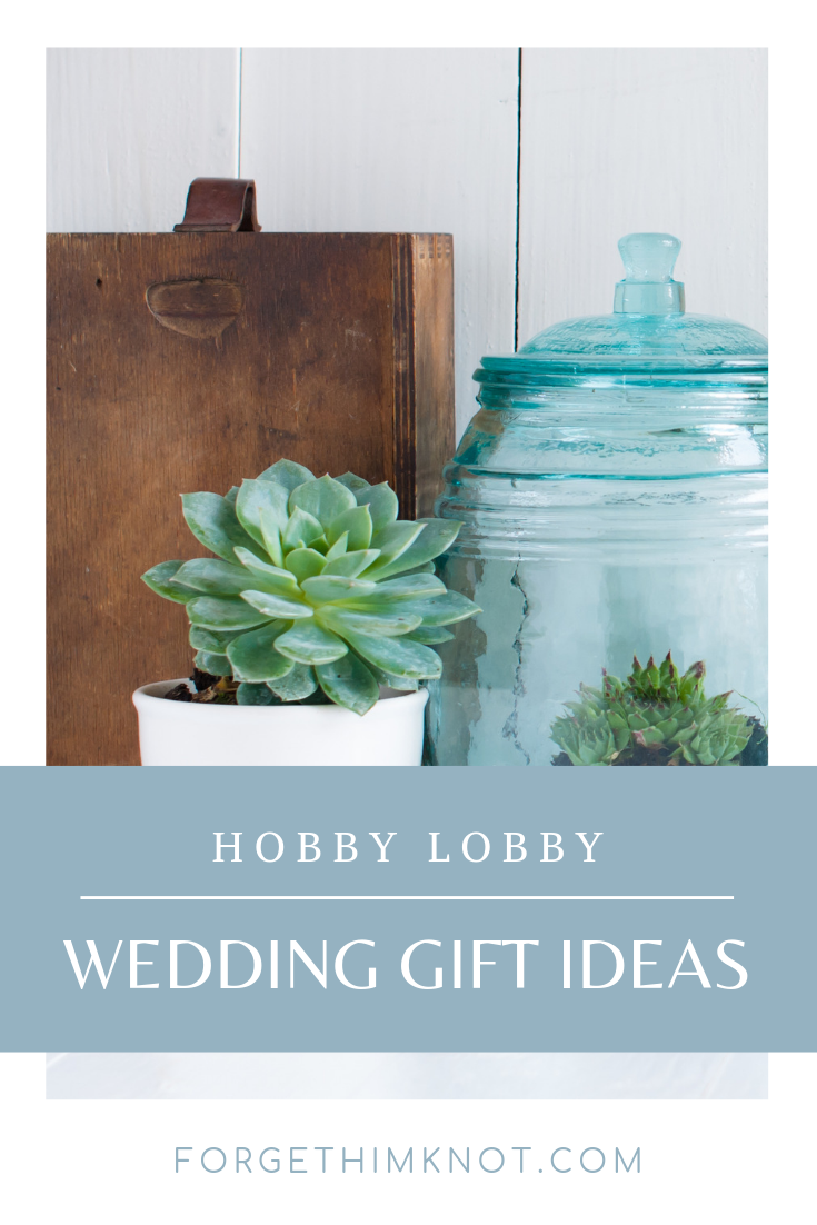 Hobby Lobby wedding gift ideas