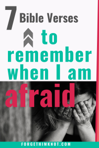 7 Bible verses to remember when I am afraid