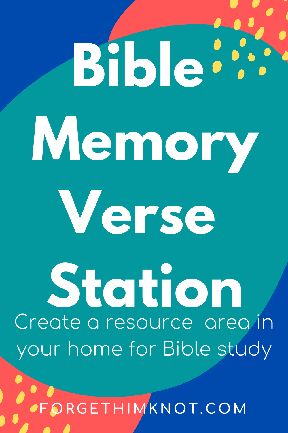 Bible Memory Verse Station for Kids/forgethimknot.com