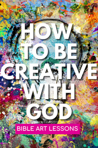 How Can I Be Creative With God?
